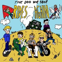 Rides Again — The Doo Wop Shop