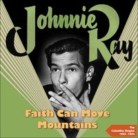Faith Can Move Mountains — Johnnie Ray