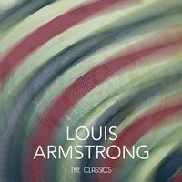 The Classics — Louis Armstrong