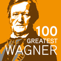 100 Greatest Wagner — сборник