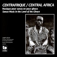 Centrafrique: Musique pour sanza en pays gbaya – Central Africa: Sanza Music in the Land of the Gbaya — сборник