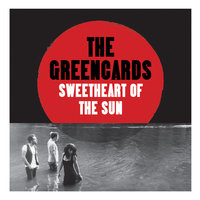 Sweetheart of the Sun — The Greencards