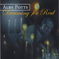 Dreaming For Real — Alby Potts