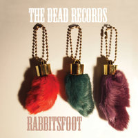 Rabbitsfoot — The Dead Records