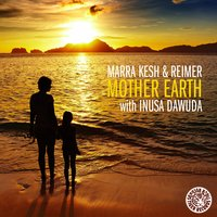 Mother Earth — Marra Kesh & Reimer with Inusa Dawuda