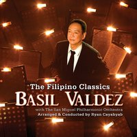 The Filipino Classics (w/The San Miguel Philharmonic Orchestra — Basil Valdez