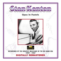 Stan Kenton - Opus in Pastels — Stan Kenton