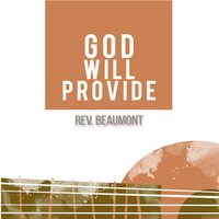 God Will Provide — Rev. Beaumont