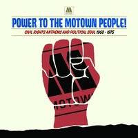 Power To The Motown People: Civil Rights Anthems And Political Soul 1968-1975 — сборник