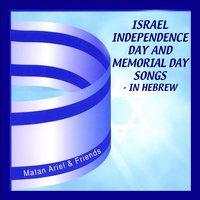 Israel Independence Day & Memorial Day Songs — Matan Ariel & Friends