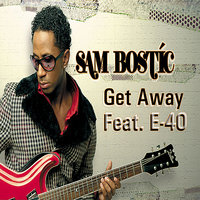 Get Away (Feat. E-40) - Single — Sam Bostic