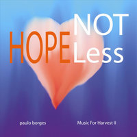Not Hopeless: Music for Harvest II - EP — Paulo Borges