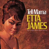 Tell Mama The Complete Muscle Shoals Sessions — Etta James