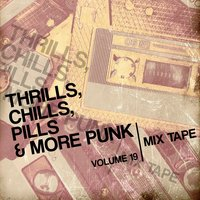 Thrills, Chills, Pills & More Punk: Mix Tape, Vol. 19 — сборник