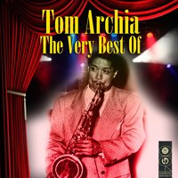 The Very Best Of — Tom Archia