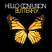 Butterfly — Hello Confusion