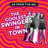 60 from the 60s - The Coolest Swingers in Town — сборник