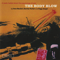 The Body Blow — Ewan MacColl, Charles Parker, Peggy Seeger