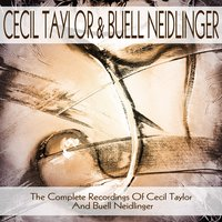 The Complete Candid Recordings of Cecil Taylor and Buell Neidlinger — Cecil Taylor, Buell Neidlinger