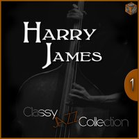 Classy Jazz Collection: Harry James, Vol. 1 — Harry James, Джордж Гершвин, Irving Berlin