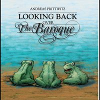Looking Back Over the Baroque — Andreas Prittwitz