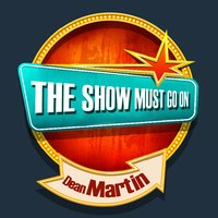 THE SHOW MUST GO ON with Dean Martin — Dean Martin