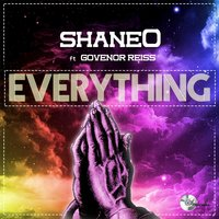 Everything (feat. Govenor Reiss) — Shane-o