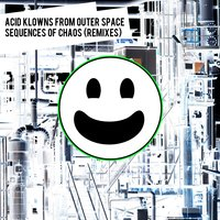 Sequences of Chaos — Acid Klowns from Outer Space