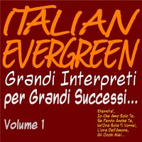 Italian Evergreen grandi interpreti per grandi successi...  Vol. 1 — сборник