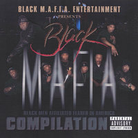 BLACK M.A.F.I.A. COMPILATION — BLACK M.A.F.I.A.(BLACK Men Affiliated Feared In America)