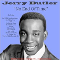 No End Of Time — Jerry Butler