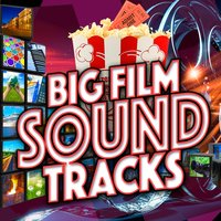 Big Film Soundtracks — саундтрек