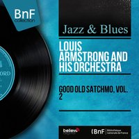 Good Old Satchmo, Vol. 2 — Louis Armstrong And His Orchestra