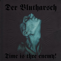 Time Is thee Enemy! — Der Blutharsch