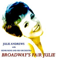 Broadway's Fair Julie — Julie Andrews, Henri René and His Orchestra, Джордж Гершвин, Фредерик Лоу
