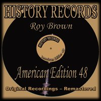 History Records: American Edition 48 - Roy Brown — Roy Brown