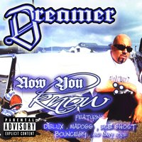 Now You Know — Delux, Dreamer, Madogg, Cali Life Style, Ese Ghost, Bounce619