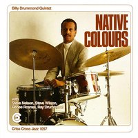 Native Colours — Steve Wilson, Renee Rosnes, Steve Nelson, Ray Drummond, Billy Drummond Quintet