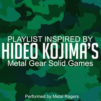 Playlist Inspired by Hideo Kojima's Metal Gear Solid Games — Metal Ragers