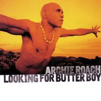 Looking For Butter Boy — Archie Roach