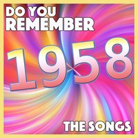 Do You Remember 1958 - The Songs — сборник