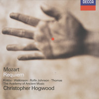 Mozart: Requiem — David Thomas, David Hill, Anthony Rolfe Johnson, Emma Kirkby, Christopher Hogwood, The Academy of Ancient Music