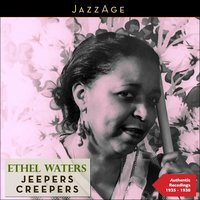 Jeepers Creepers — Ethel Waters