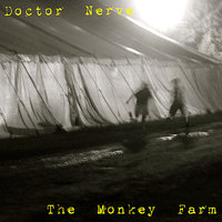 The Monkey Farm — Doctor Nerve