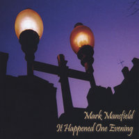 It Happened One Evening — Mark Mansfield