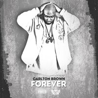 Forever — Carlton Brown