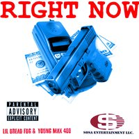 Right Now — Lil Dread FDG, Young Max 400, Lil Dread FDG|Young Max 400