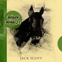 Minor Miracle — Jack Scott