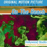 On the Beach - Original Motion Picture — Hollywood Studio Symphony Orchestra
