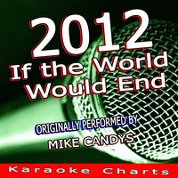 2012 (If the World Would End) — Karaoke Charts